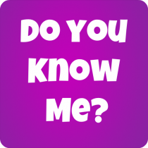 How Well Do You Know Me? 9